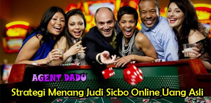 Strategi Menang Judi Sicbo Online Uang Asli